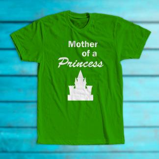 "Tricou ""Mother of a Princess"""